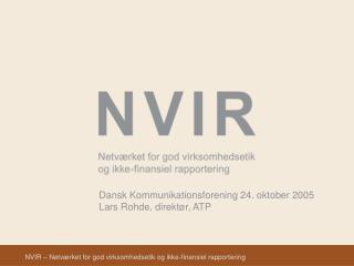 Dansk Kommunikationsforening 24. oktober 2005 Lars Rohde, direktør, ATP
