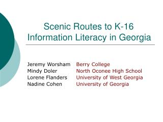 Scenic Routes to K-16 Information Literacy in Georgia
