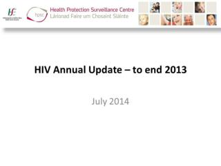 Trends in HIV diagnosis to end 2013