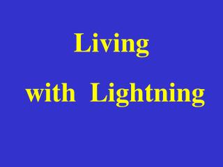 Living   with  Lightning