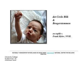 det Civile Blik  & Brugerstemmen en replik v.  Frank Bylov, NVIE .