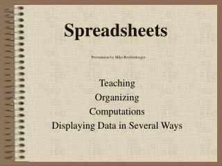 Spreadsheets Presentation by Mike Reichenberger