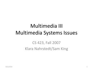Multimedia III Multimedia Systems Issues