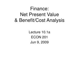 Finance: Net Present Value & Benefit/Cost Analysis