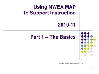 Using NWEA MAP  to Support Instruction  2010-11