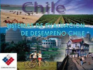 SISTEMAS DE EVALUACION DE  DESEMPEÑO  CHILE