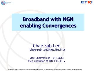 Broadband with NGN enabling Convergences