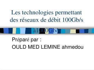 Les technologies permettant des r�seaux de d�bit 100Gb/s �1000Gb/s