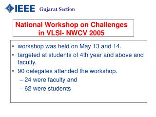 workshop was held on May 13 and 14.  targeted at students of 4th year and above and faculty.