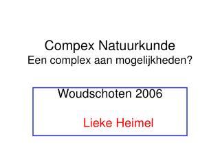 Compex Natuurkunde Een complex aan mogelijkheden?