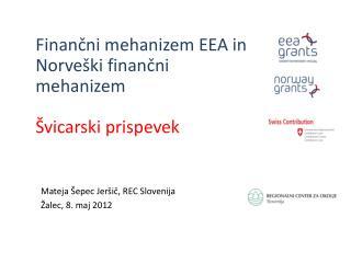 Mateja  Šepec  Jeršič, REC Slovenija Žalec, 8.  m aj 2012