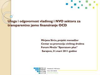 Uloga i odgovornost vladinog i NVO sektora za transparentno javno finansiranje OCD