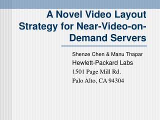 A Novel Video Layout Strategy for Near-Video-on-Demand Servers