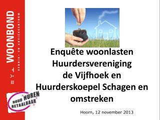 Enquête woonlasten  Huurdersvereniging  de Vijfhoek en  Huurderskoepel Schagen en omstreken