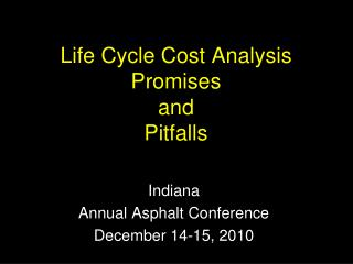 Life Cycle Cost Analysis Promises and Pitfalls