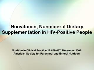 Nonvitamin, Nonmineral Dietary Supplementation in HIV-Positive People