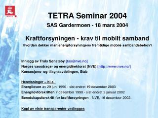 Innlegg av Truls Sønsteby  [tss@nve.no]