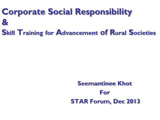 Corporate Social Responsibility  &  S kill  T raining for  A dvancement  of R ural  S ocieties