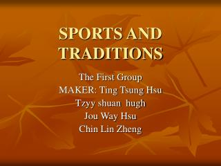 SPORTS AND TRADITIONS