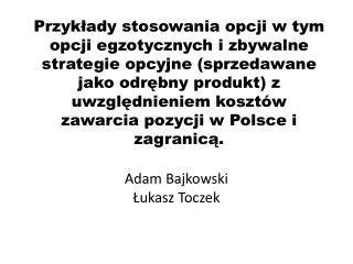 Adam Bajkowski Łukasz Toczek
