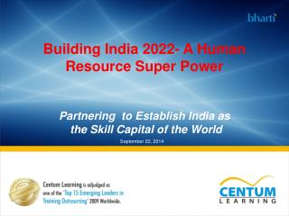 Building India 2022- A Human Resource Super Power Partnering  to Establish India as