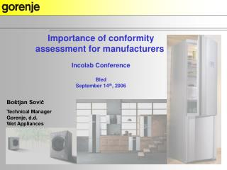 Importance of conformity assessment for manufacturers Incolab Conference Bled