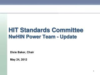 HIT Standards Committee NwHIN Power Team - Update