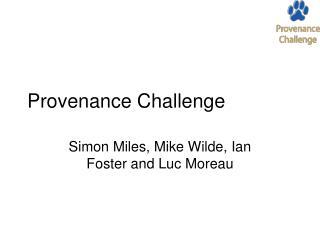 Provenance Challenge