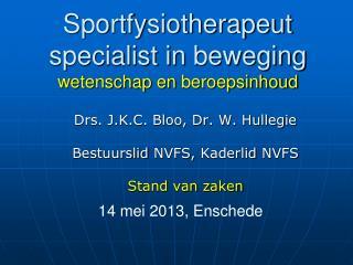 Sportfysiotherapeut  specialist in  beweging wetenschap  en  beroepsinhoud