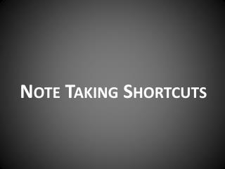 Note Taking Shortcuts