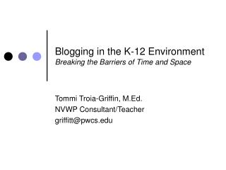 Blogging in the K-12 Environment Breaking the Barriers of Time and Space