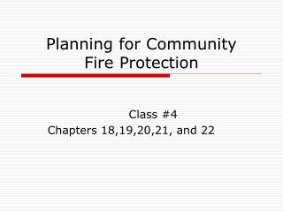Planning for Community  Fire Protection