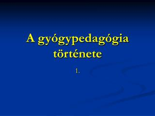 A gy�gypedag�gia t�rt�nete