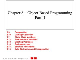 Chapter 8 – Object-Based Programming Part II