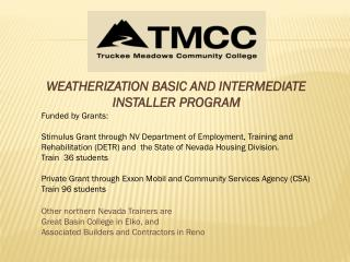 WEATHERIZATION BASIC AND INTERMEDIATE INSTALLER PROGRAM Funded by Grants: