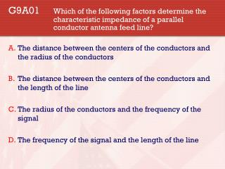 The distance between the centers of the conductors and the radius of the conductors