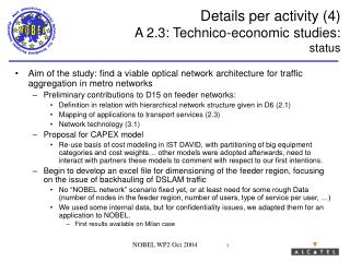 Details per activity (4)  A 2.3: Technico-economic studies: status