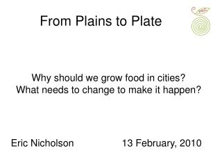 Why should we grow food in cities? What needs to change to make it happen?