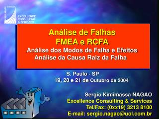 Sergio Kimimassa NAGAO Excellence Consulting & Services Tel/Fax: (0xx19) 3213 8100