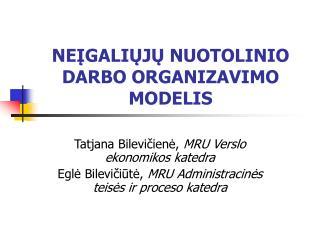 NEĮGALIŲJŲ NUOTOLINIO DARBO ORGANIZAVIMO MODELIS