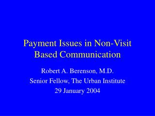 Payment Issues in Non-Visit Based Communication