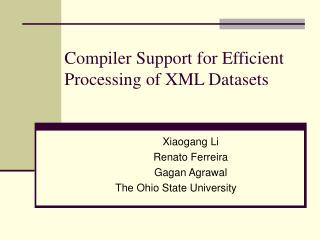 Compiler Support for Efficient Processing of XML Datasets