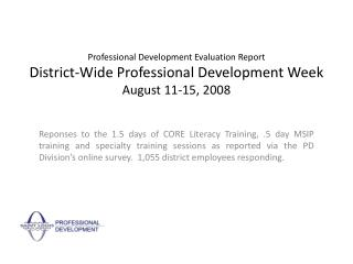 Professional Development Evaluation Report District-Wide Professional Development Week August 11-15, 2008