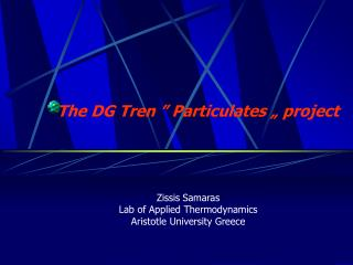 "The DG Tren "" Particulates "" project"