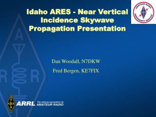 Idaho ARES - Near Vertical Incidence Skywave Propagation Presentation