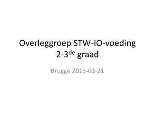Overleggroep STW-IO-voeding 2-3 de  graad
