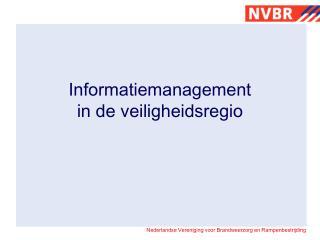 Informatiemanagement  in de veiligheidsregio