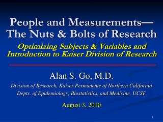 Alan S. Go, M.D. Division of Research, Kaiser Permanente of Northern California