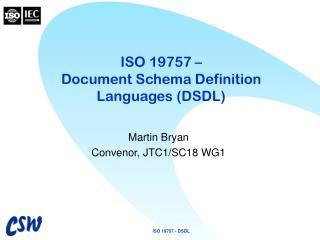 ISO 19757 – Document Schema Definition Languages (DSDL)