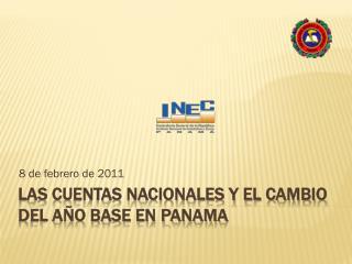 LAS Cuentas Nacionales Y EL CAMBIO DEL AÑO BASE EN PANAMA